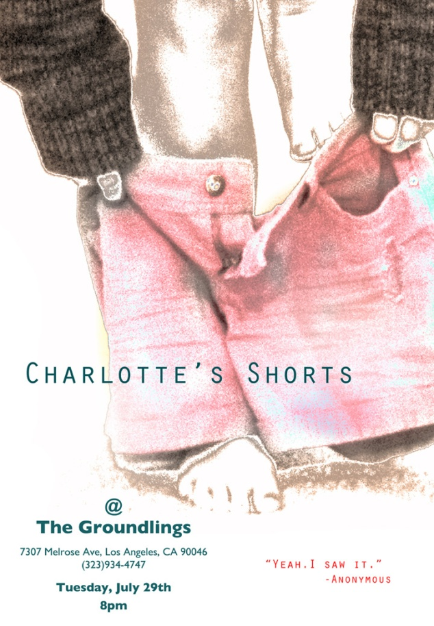 Charlotte's Shorts @ the Groundlings!